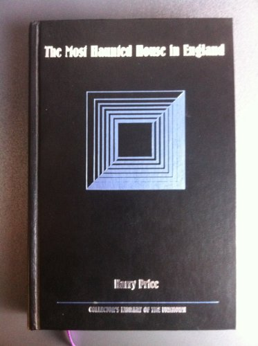 The Most Haunted House in England: Ten Years' Investigation of Borley Rectory (Collector's Library of the Unknown)