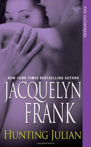 Hunting Julian (Gatherers, Book 1), Jacquelyn Frank