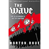 The Wave: The Classroom is out of Controlby Rhue Morton