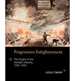 img - for [ Progressive Enlightenment: The Origins of the Gaslight Industry, 1780-1820 [ PROGRESSIVE ENLIGHTENMENT: THE ORIGINS OF THE GASLIGHT INDUSTRY, 1780-1820 BY Tomory, Leslie ( Author ) Mar-02-2012 ] By Tomory, Leslie ( Author ) [ 2012 ) [ Hardcover ] book / textbook / text book