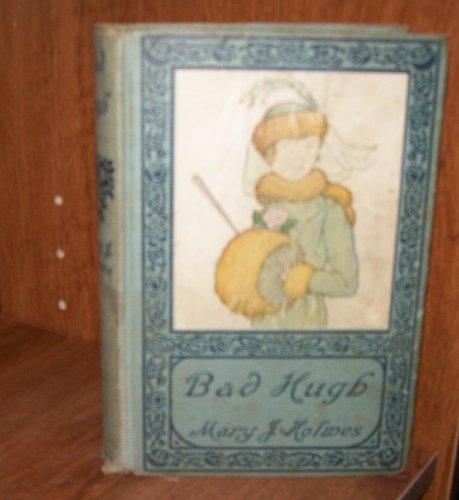 BAD HUGH, Mary J. Holmes
