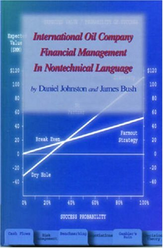International Oil Company Financial Management in Nontechical Language (Pennwell Nontechnical Series)