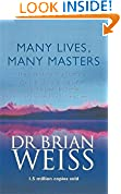 #3: Many Lives, Many Masters: The True Story of a Prominent Psychiatrist, His Young Patient and the Past-life Therapy That Changed Both Their Lives