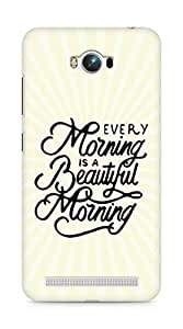 AMEZ every morning is a beautiful morning Back Cover For Asus Zenfone Max ZC550KL