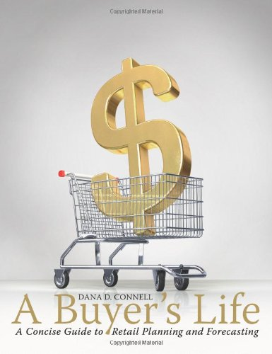 A Buyer's Life: A Concise Guide to Retail Planning and...