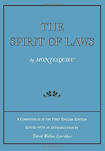 The Spirit of Laws: A Compendium of the First English Edition: Selections