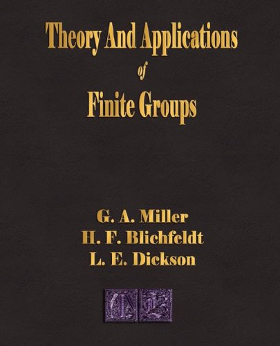Theory and Applications of Finite Groups