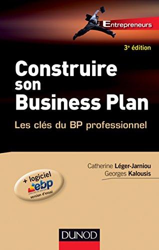 Construire son business plan - 3e éd.