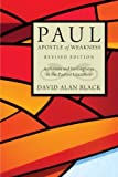 Paul, Apostle of Weakness: Astheneia and Its Cognates in the Pauline Literature, Revised Edition (1610976037) by Black, David Alan