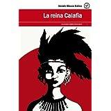 LA REINA CALAFIA (Edición anotada, con hipervínculos a webs seleccionadas). (Colección Esenciales Vicente Blasco...