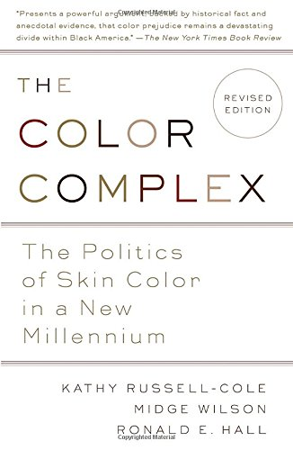 The Color Complex (Revised): The Politics of Skin Color in a New Millennium