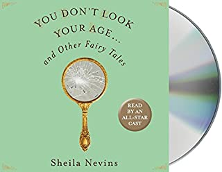 Book Cover: You Don't Look Your Age...and Other Fairy Tales
