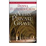 A Very Private Grave (Monastery Murders #01) Crow, Donna Fletcher ( Author ) Aug-01-2010 Paperbackby Donna Fletcher Crow