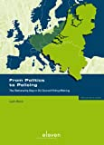 Ludo Block From Politics to Policing: The Rationality Gap in EU Council Policy-making (Green Grass / Het Groene Gras)