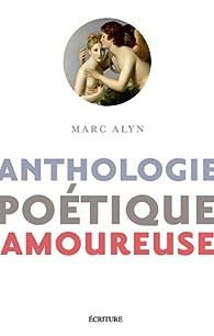 Anthologie Poétique Amoureuse Marc Alyn Babelio