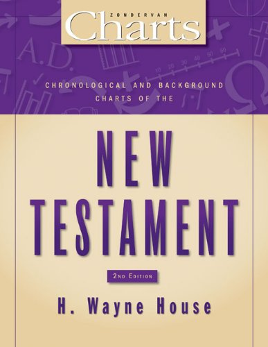 Chronological and Background Charts of the New Testament: Second Edition (ZondervanCharts) (H Wayne House compare prices)