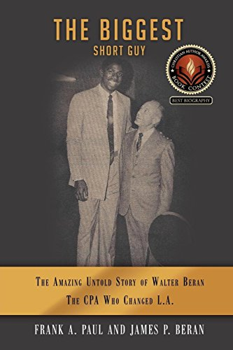 The Biggest Short Guy: The Amazing Untold Story of Walter Beran, The CPA Who Changed LA by James Beran ebook deal