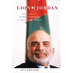 Dr. Avi Shlaim: Lion of Jordan: The Life of King Hussein in War and Peace
