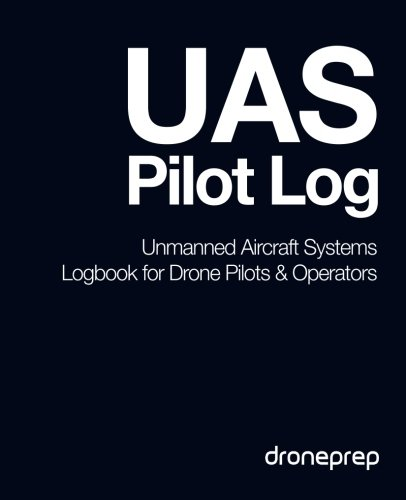 Uas Pilot Log: Unmanned Aircraft Systems Logbook for Drone Pilots & Operators (Dark Blue)