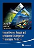 img - for Competitiveness Analysis and Development Strategies for 33 Indonesian Provinces (Hardcover)--by Tan Khee Giap [2013 Edition] book / textbook / text book