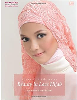 Thematic Hijab Series Beauty in Lace Hijab (Indonesian Edition): Ade