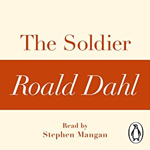 The Soldier: A Roald Dahl Short Story | [Roald Dahl]