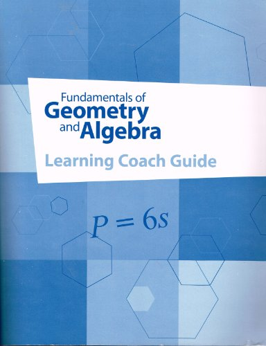 Fundamentals Of Geometry And Algebra Learning Coach Guide (K12)