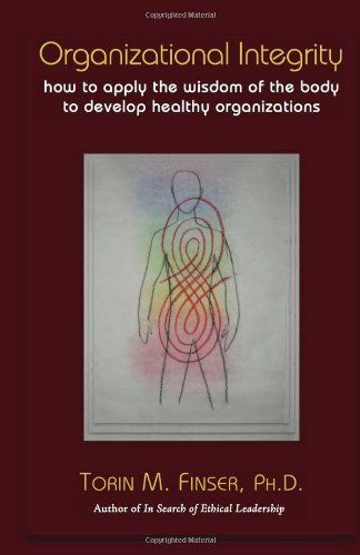 Organizational Integrity How to Apply the Wisdom of the Body to Develop Healthy Organizations088010581X : image