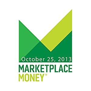 Marketplace Money, October 25, 2013 Other