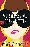 Wo steckst du, Bernadette?: Roman