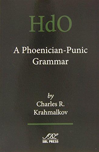 A Phoenician-Punic Grammar (Handbook of Oriental Studies)