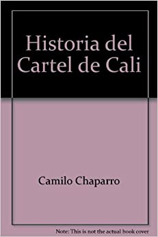Historia del Cartel de Cali (Spanish Edition): 9789587092486: Amazon