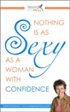 Nothing is as Sexy as a Woman with Confidence: How To Build Confidence Fast!