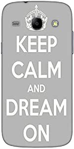 Snoogg Keep Calm And Dream On Designer Protective Back Case Cover For Samsung...