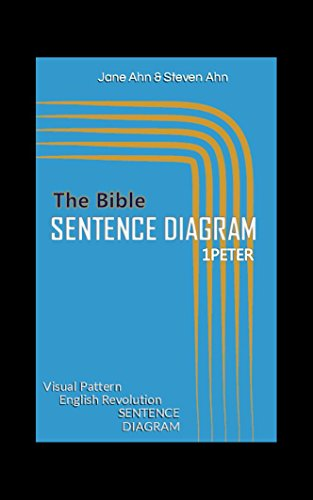 The Bible  Sentence Diagram 1Peter: English Grammar Reading Writing Speaking Tool (BSD Book 3) (English Grammar Sentence Diagram compare prices)