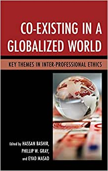 Downloads Co-Existing in a Globalized World: Key Themes in Inter-Professional Ethics