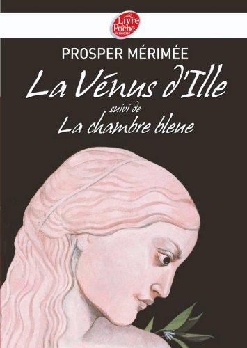 Prosper Mérimée - La Vénus d'Ille suivi de La chambre bleue - Texte intégral (Classique)