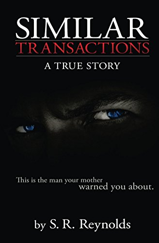 Similar Transactions: A True Story by S. R. Reynolds ebook deal