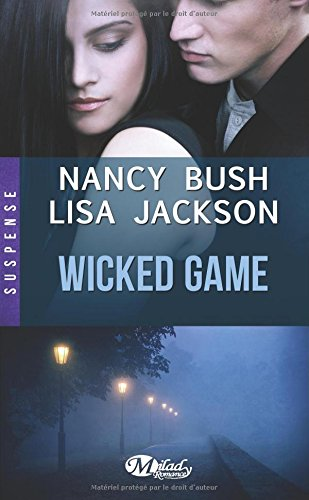 http://thesmallworldofqueenofreading.weebly.com/mes-chroniques/wicked-tome-1-wicked-game-de-nancy-bush-lisa-jackson