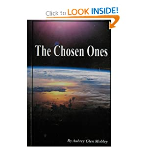 The Chosen Ones by Mr Aubrey Glen Mobley