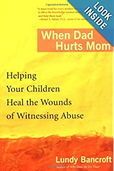 Click to buy When Dad Hurts Mom: Helping Your Children Heal the Wounds of Witnessing Abuse from Amazon!
