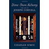 Dime-Store Alchemy: The Art of Joseph Cornell (New York Review Books Classics) [Paperback] [2011] Charles Simic