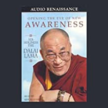 Opening the Eye of New Awareness Audiobook by  His Holiness the Dalai Lama Narrated by Ken McLeod