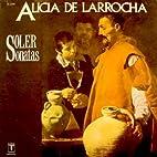 Antonio Soler Sonatas / Alicia De Larrocha,…