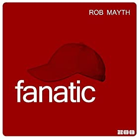 Rob Mayth-Fanatic