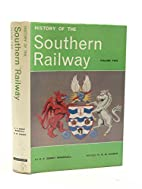 A HISTORY OF THE SOUTHERN RAILWAY VOLUME TWO…