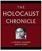 Holocaust Chronicle - History In Words And…