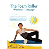The Foam Roller, Workout & Massage ~ Michaela Sirbu