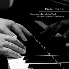 Piano Songs For Silence Vol. II - Danke Thanks