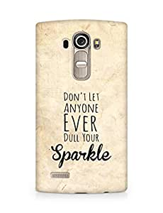 AMEZ dont let anyone dull your sparkle Back Cover For LG G4